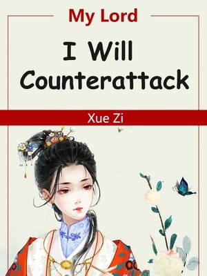 My Lord, I Will Counterattack: Volume 1