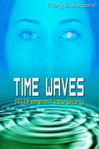Time Waves: A Where is Now Story