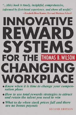 Book Innovative Reward Systems for the Changing Workplace 2/e by Wilson, Thomas