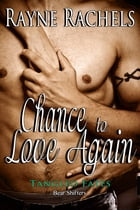 Chance to Love Again by Rayne Rachels