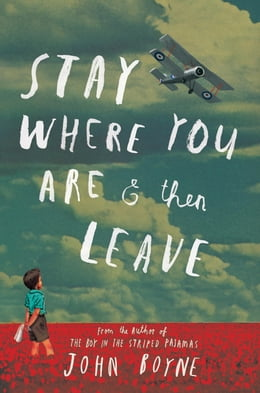 Book Stay Where You Are and Then Leave by John Boyne