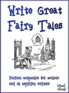 Write Great Fairy Tales: Perfect companion for authors and all aspiring Kobo writers by Janette Soleman