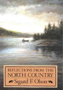 Book Reflections from the North Country by Sigurd F Olson