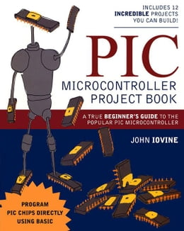 Book PIC Microcontroller Project Book by Iovine, John