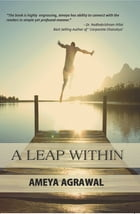 A Leap Within by Ameya Agrawal