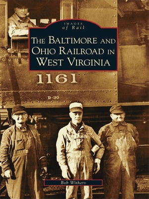 Baltimore and Ohio Railroad in West Virginia,  The