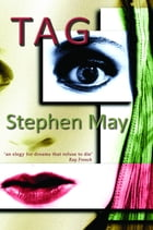 TAG by Stephen May