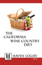 The California Wine Country Diet by Haven Logan
