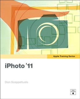 Book Apple Training Series: iPhoto '11 by Dion Scoppettuolo