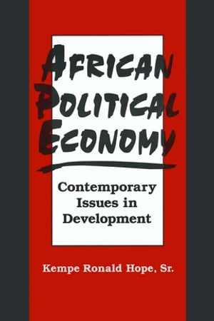 African Political Economy: Contemporary Issues in Development Contemporary Issues in Development