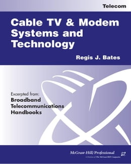 Book Cable TV Systems and Modem Systems and Technology by Bates, Regis Sbudd J.