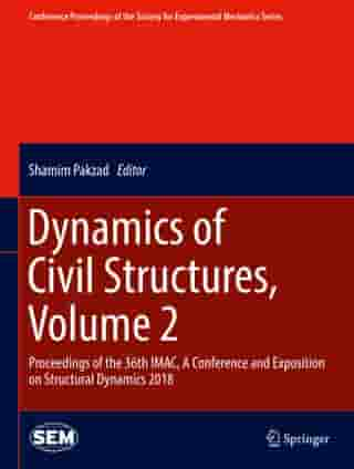 Dynamics of Civil Structures, Volume 2: Proceedings of the 36th IMAC, A Conference and Exposition on Structural Dynamics 2018