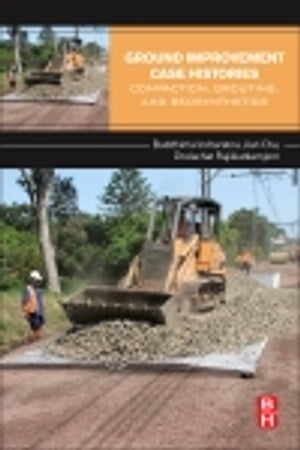 Ground Improvement Case Histories Chemical,  Electrokinetic,  Thermal and Bioengineering