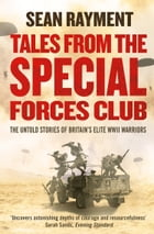 Tales from the Special Forces Club by Sean Rayment