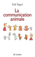 La communication animale by Erik Pigani