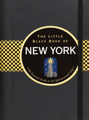 Little Black Book of New York,  2014 Edition The Essential Guide to the Quintessential City