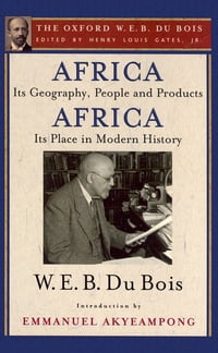 Africa, Its Geography, People and Products and Africa-Its Place in Modern History (The Oxford W. E…