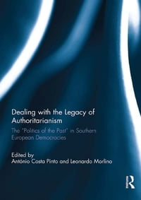 "Dealing with the Legacy of Authoritarianism: The ""Politics of the Past"" in Southern European…"