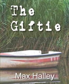 The Giftie by Max Halley