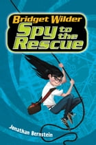 Bridget Wilder #2: Spy to the Rescue Cover Image