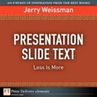 Presentation Slide Text: Less Is More by Jerry Weissman