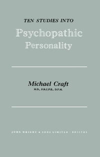 Ten Studies Into Psychopathic Personality: A Report to the Home Office and the Mental Health…