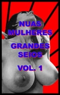 Nude Women Big Breasts Vol. 1 - Portuguese 76ee4000-730a-49d6-9a4d-bf6ba4a667aa