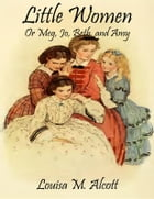 Little Women: Or Meg, Jo, Beth, and Amy (Noslen Classics) by Louisa M. Alcott