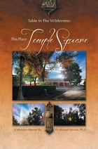 TABLE IN THE WILDERNESS: THIS PLACE TEMPLE SQUARE: THIS PLACE TEMPLE SQUARE by D. Michael Stewart