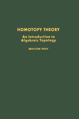 Book Homotopy theory: an introduction to algebraic topology by Gray, Brayton