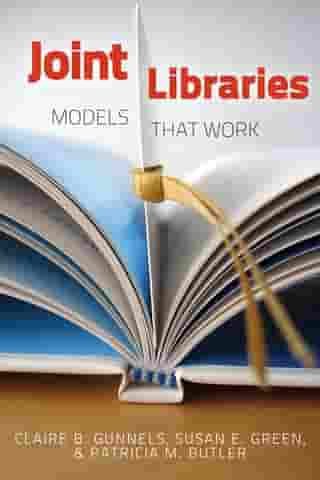 Joint Libraries: Models That Work by Claire B. Gunnels