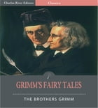 Grimms Fairy Tales (Illustrated Edition) by Jacob Grimm & Wilhelm Grimm