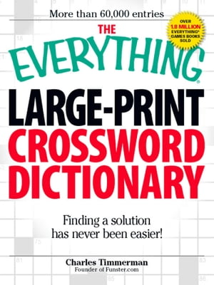 The Everything Large-Print Crossword Dictionary Finding a solution has never been easier!