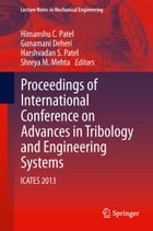 Proceedings of International Conference on Advances in Tribology and Engineering Systems: ICATES…