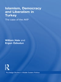 Islamism, Democracy and Liberalism in Turkey: The Case of the AKP