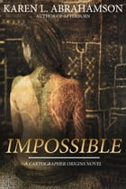 Impossible by Karen L. Abrahamson