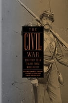 The Civil War: The First Year Told by Those Who Lived It: (Library of America #212)