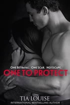 One to Protect: Derek & Melissa by Tia Louise