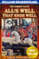 All's Well That Ends Well By William Shakespeare: With 30+ Original Illustrations,Summary and Free Audio Book Link by William Shakespeare