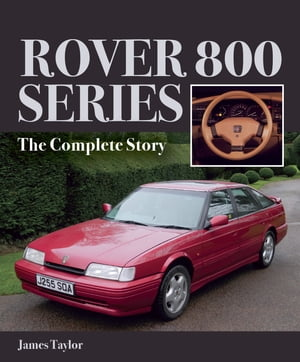 Rover 800 Series The Complete Story