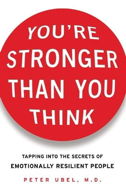 Book You're Stronger Than You Think by Ubel, Peter
