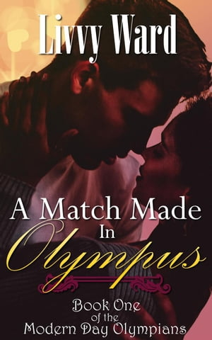 A Match Made in Olympus: Modern Day Olympians, #1