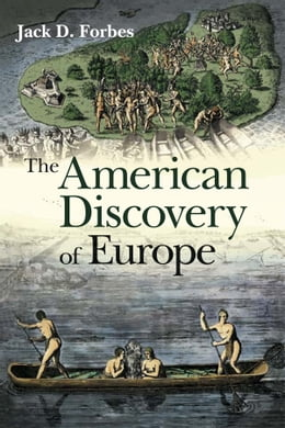 Book The American Discovery of Europe by Jack D. Forbes