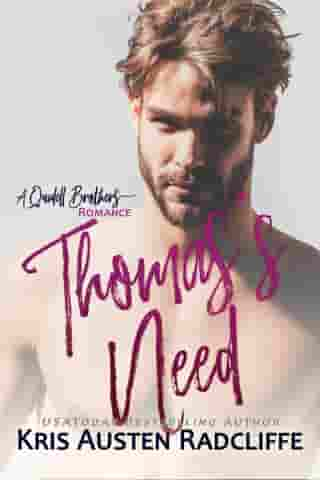 Thomas's Need: Quidell Brothers, #4