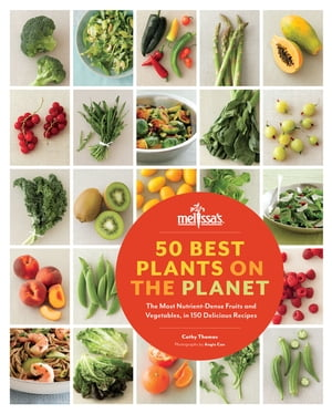 50 Best Plants on the Planet The Most Nutrient-Dense Fruits and Vegetables,  in 150 Delicious Recipes