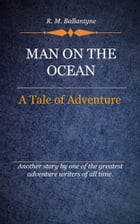 Man on the Ocean by Ballantyne, R. M.