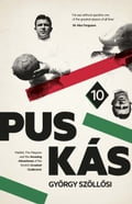 Puskas: Madrid, Magyars and the Amazing Adventures of the World's Greatest Goalscorer 2cef481a-2981-4dad-a9b7-ae2e5dc41a64
