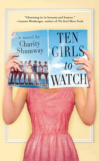 Ten Girls to Watch: A Novel