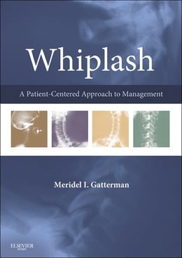 Book Whiplash - E-Book: A Patient Centered Approach to Management by Meridel I. Gatterman, MA, DC, MEd