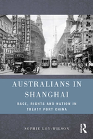 Australians in Shanghai Race,  Rights and Nation in Treaty Port China